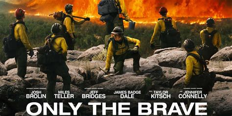 'Only The Brave' Review: Bravery Done Right   We Live